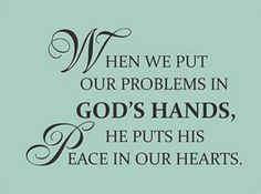 """This is soooo true! Turn all of your troubles unto the Lord; you will find that these """"troubles"""" are much smalller than you think. God is bigger than any problem you may have!"""
