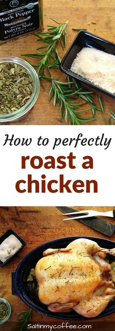 This method makes it easy to perfectly roast a chicken - every time!