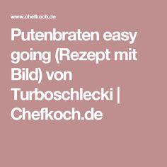 Putenbraten easy going (Rezept mit Bild) von Turboschlecki   Chefkoch.de