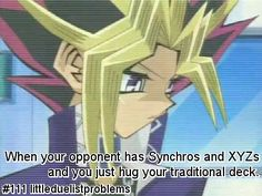 THIS IS MY LIFE. MY BROTHERS AND I ONLY DUEL TRADITIONAL STYLE. Well, maybe a sprinkle of xyz here and there but not really.