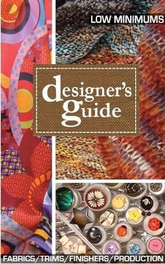 An essential sourcing guide - The Designers Guide for mills, converters, importers, agents, distributors. All US from East to West coast. A printed journal.