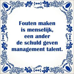 Jokes Quotes, True Quotes, Funny Quotes, Sayings And Phrases, Dutch Quotes, Work Quotes, Funny Texts, Slogan, Wise Words