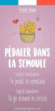 funny french idioms - Pedaler dans la semoule