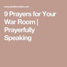 9 Prayers for Your War Room | Prayerfully Speaking