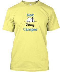 777345fed563 Not A Happy Camper Camping Shirt Men s Lemon Yellow T-Shirt Front