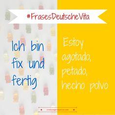 """Frases hechas""""en alemán #Deutsch #german #aleman > Ich bin fix und fertig"""