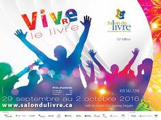 Salon du livre du Saguenay–Lac-Saint-Jean :  29 septembre au 2 octobre 2016 Lac Saint Jean, Graphic Design Posters, Movie Posters, Film Poster, Billboard, Film Posters, Design Posters