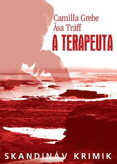 Könyvajánló: Camilla Grebe - Asa Traff: A terapeuta - elomagazin Camilla, Emo, Movies, Movie Posters, Magazine, Therapy, Films, Film Poster, Emo Style
