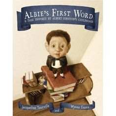 Albie's First Word: A Tale Inspired by Albert Einstein's Childhood  by Jacqueline Tourville