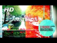 Amsterdã (Holanda)   O Mundo Segundo os Brasileiros   18/01/2011   HD -  /  Amsterdã (Holanda)   O Mundo Segundo os Brasileiros   18/01/2011   HD -