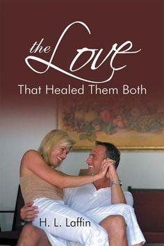 The Love That Healed Them Both - Kindle edition by H. L. Laffin. Romance Kindle eBooks @ Amazon.com. Kindle, Ebooks, Healing, Romance, Love, Amazon, Romance Film, Amor, Romances