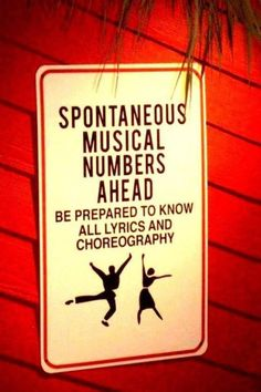 """spontaneous musical numbers ahead, be prepared to know all lyrics and choreography"" sign Look At You, Just For You, Haha, All Lyrics, Zack E Cody, John Barrowman, Theatre Nerds, Theatre Jokes, Theatre Group"