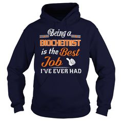 Being A Biochemist Is The Best Job T-Shirt #gift #ideas #Popular #Everything #Videos #Shop #Animals #pets #Architecture #Art #Cars #motorcycles #Celebrities #DIY #crafts #Design #Education #Entertainment #Food #drink #Gardening #Geek #Hair #beauty #Health #fitness #History #Holidays #events #Home decor #Humor #Illustrations #posters #Kids #parenting #Men #Outdoors #Photography #Products #Quotes #Science #nature #Sports #Tattoos #Technology #Travel #Weddings #Women
