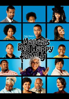 Tyler Perry's Madea's Big Happy Family (2011) As soon as she learns about her niece Shirley's health issues, super-grandma and problem-solver Madea takes over the situation one more time, summoning together her highly fragmented clan in this madcap dramatic comedy all about family values.