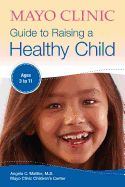 Read Online Mayo Clinic Guide to Raising a Healthy Child Best Book, PDF Mayo Clinic Guide to Raising a Healthy Child Read online