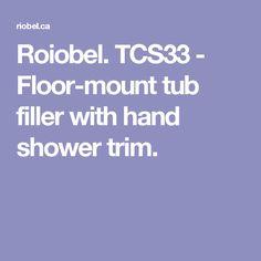 Roiobel. TCS33 - Floor-mount tub filler with hand shower trim.