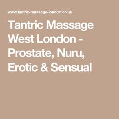 Tantric Massage West London - Prostate, Nuru, Erotic & Sensual