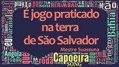 É jogo praticado na terra de Săo Salvador - Capoeira Song - YouTube