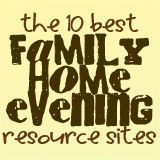 Family Home Evening Resource Sites - Spending one night each week dedicated to loving and learning about the gospel together.