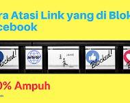 Cara Atasi Link yang di Blokir Facebook, 100% Ampuh
