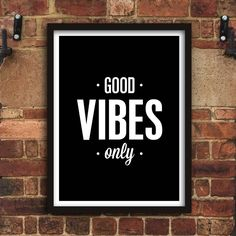 Good Vibes Only http://www.notonthehighstreet.com/themotivatedtype/product/good-vibes-only-print Limited edition, order now!