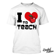TEACHER I Love Teaching School Student Preschool Funny T Shirt Tees   Unbranded Cool T Shirts e94c05c26ce3