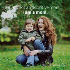 I am not an adoptive mom. I am a mom. #mom #adoptive #adopt #adoption #mothers #quote