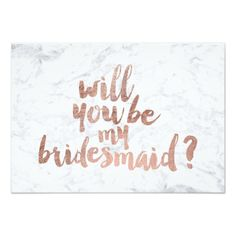 Rose gold marble Will you be my Bridesmaid Card