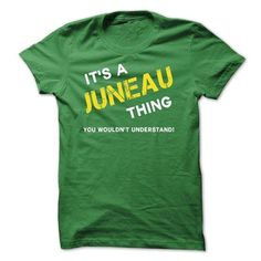 IT IS A JUNEAU THING. - #gift ideas for him #homemade gift. SATISFACTION GUARANTEED => https://www.sunfrog.com/No-Category/IT-IS-A-JUNEAU-THING.html?68278