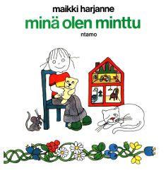 Maikki Harjanne: Minä olen Minttu