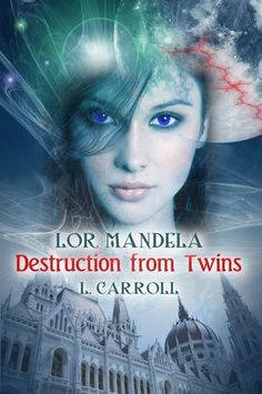 Destruction from Twins (Lor Mandela #1)  by L. Carroll