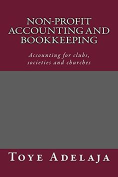 NON- PROFIT ACCOUNTING AND BOOKKEEPING (English Edition)…