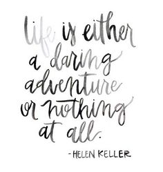 Life is Either a Daring Adventure or Nothing At All • Green Tie Studio • Brand…