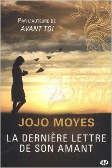 Amazon.fr - La dernière lettre de son amant - Jojo Moyes, Alix Paupy - Livres