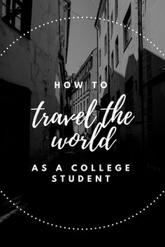 Traveling the world as a college student is easier than you think! If you want to travel and you're still in college, read on for tips to make it happen!