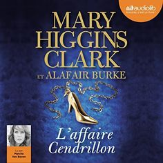 """Another must-listen from my """"L'affaire Cendrillon"""" by Mary Higgins Clark, narrated by Marcha Van Boven. Books To Read, My Books, Mary Higgins Clark, Mystery Thriller, It's Meant To Be, Book Recommendations, Reading Lists, Audio Books, Van"""