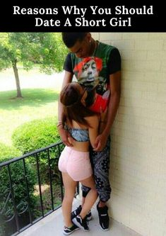 Reasons Why You Should Date A Short Girl