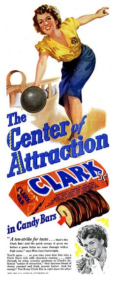 Clark: the center of attraction in candy bars! (I've never tried a Clark bar, as we don't have these up here in Canada.) #vintage #candy #chocolate #Clark #bar #food #1940s #bowling #ad