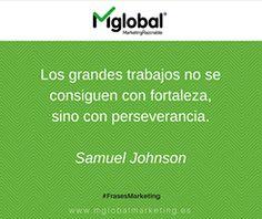 """""""Los grandes trabajos no se consiguen con fortaleza, sino con perseverancia"""" Samuel Johnson #FrasesMarketing #MarketingRazonable"""