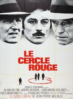 Jean-Pierre Melville's Le cercle rouge, from 1970, is the perfect crime drama, with the young Alain Delon and a complex relationship between elegant thief and lonely detective