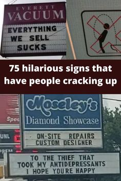 "Look on the internet for ""funny signs"" and you'll find dozens of them on various websites. There's nothing like passing a sign in the street that makes you crack up. Some of them might be clever advertisements, while others are thoughts from people who were passing through, just like you."