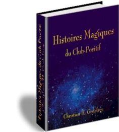 Les Histoires Magiques du Club-Positif de Christian Godefroy, http://www.amazon.fr/dp/B009VJGG2M/ref=cm_sw_r_pi_dp_r6Mrub15JNNN3