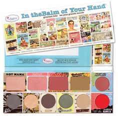 In the Balm of Your Hand. Best of the Balm's blushes, bronzer, highlighter, eye shadows, and lip gloss.