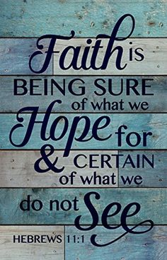 Faith is Being Sure of What We Hope For Blue 25 x 16 Wood Pallet Design Wall Art Sign > Check this awesome image : home diy improvement Scripture Quotes, Bible Scriptures, Scripture Crafts, Christian Life, Christian Quotes, Christian Wall Art, I Look To You, Favorite Bible Verses, Spiritual Inspiration