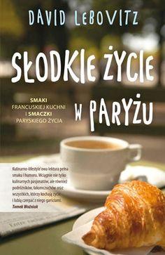 Okładka książki Słodkie życie w Paryżu