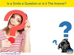 Smile Quote No. 13: Is a Smile a Question or is it the Answer? || Team Demas Orthodontics - 51 Depot Street Suite 505 Watertown, Connecticut 06795 Phone: (860) 274-6625. #orthodontist #perfectsmile #toothbrush #oralhygiene