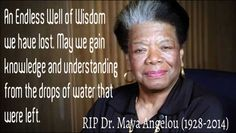 Maya Angelou a great, great Woman who will be greatly missed.