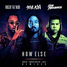 Steve Aoki – How Else (feat. Rich the Kid & Ilovemakonnen) [Remixes]…