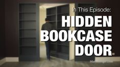 Hidden Bookcase Door--Beginning video w/links to other, more in depth sites.