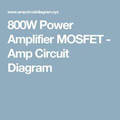 800W Power Amplifier MOSFET - Amp Circuit Diagram